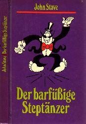 Stave, John; Der barfüßige Steptänzer Illustrationen von Louis Rauwolf 1. Auflage