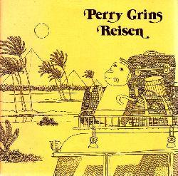 von Zabern, Philipp und Arielle P. Kozloff;  Perry Grins Reisen illustriert von Claudia Ginter