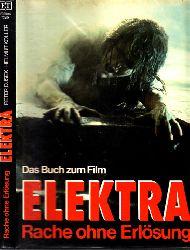 Dusek, Peter und Helmut Koller; Das Buch zum Film - Elektra, Rache ohne Erlösung Nachdruck