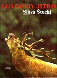 Stochl, Slava; Lovcovo jitro