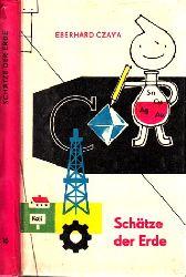 Czaya, Eberhard; Schätze der Erde Illustrationen: Heinz-Karl Bogdanski
