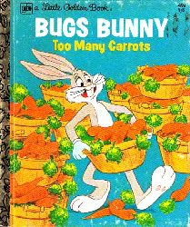 Lewis, Jean; Bugs Bunny too many Carrots illustrated by Peter Alvarado and Bob Totten
