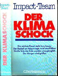 Impact-TeamTheodor A. und Jutta Knust; Der Klima Schock