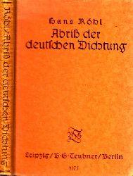 Röhl, Hans; Abriß der deutschen Dichtung nebst verschiedenen Anhängen - Für die oberen Klassen höherer Lehranstalten entwicklungsgeschichtlich dargestellt 5. Auflage