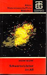 Nowikow, I.D.; Schwarze Löcher im All Kleine naturwissenschaftliche Bibliothek Band 47 3. Auflage