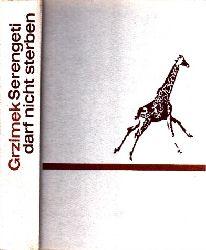Grzimek, Michael; Serengeti darf nicht sterben - 367 000 Tiere suchen einen Staat