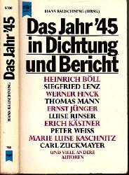 Rauschning, Hans;  Das Jahr ´45 - Dichtung, Bericht, Protokoll deutscher Autoren