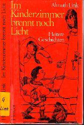 Link, Almuth;  Im Kinderzimmer brennt noch Licht - Heitere Geschichten