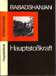 Kaufmann, Karl-Heinz;  Hauptstoßkraft - Hauptmarschall der Panzertruppen A.Ch. Babadshanjan