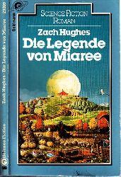 Hughes, Zach; Die Legende von Miaree 1. Auflage