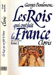Bordonove, Georges;  Les Rois gui ont fait la France Clovis et les Mérovingiens