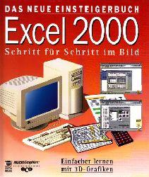 Autorengruppe; Das neue Einsteigerbuch Exel 2000 - Schritt für Schritt im Bild - ohne CD-ROM!