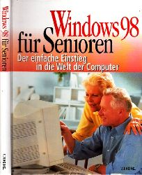Autorengruppe; Windows 98 für Senioren - Der einfache Einstieg in die Welt der Computer ohne CD-ROM!