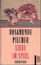 Pilcher, Rosamunde;  Liebe im Spiel Erzählungen