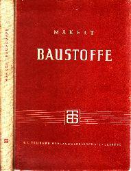 M�kelt, Arthur;  Baustoffe Teubners Fachb�cher f�r Hoch- und Tiefbau - Mit 238 Bildern