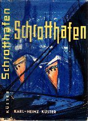 Küster, Karl-Heinz; Schrotthafen - Kriminalroman