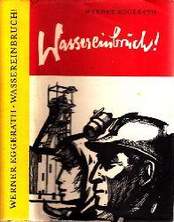 Eggerath, Werner;  Wassereinbruch!