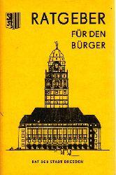 Autorengruppe; Ratgeber für den Bürger - Rat der Stadt Dresden 3., überarbeitete und ergänzte Auflage