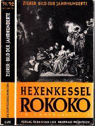 Zierer, Otto;  Hexenkessel Rokoko - 1700-1789 nach Chr.