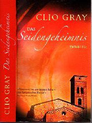 Gray, Clio;  Das Seidengeheimnis Aus dem Englischen von Frauke Meier