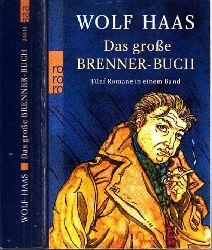 Haas, Wolf;  Das große Brenner Buch - Fünf Romane in einem Band