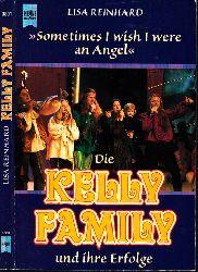 Reinhard, Lisa; Die Kelly Family und ihre Erfolge - Sometimes I wish I were an Angel