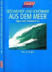 Ginglas, Hanna; Gesundheit aus dem Meer - Algen, Salz, Thalasso und Co.