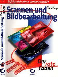 Autorengruppe; Scannen und Bildbearbeitung - Erfolgreich ohne Vorkenntnisse - Der rote Faden 1. Auflage