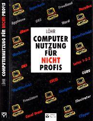 Löhr, Harald;  Computernutzung für Nicht-Profis