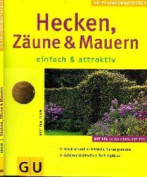 Rehm, Bettina; Hecken, Zäune und Mauern - einfach und attraktiv GU Pflanzenratgeber 4. Auflage