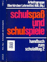 Baer, Ulrich, Klaus Hoyer und Frohmut Menze; Schulspaß und Schulspiele - Handbuch zum Schulalltag 2 20.-22. Tausend