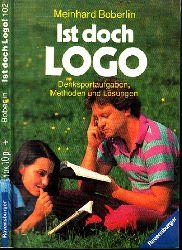 Boberlin, Meinhard; Ist doch logo! - Denksportaufgaben, Methoden, Lösungen