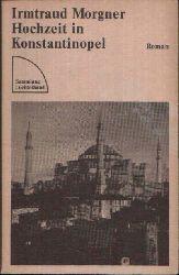 Morgner, Irmtraud: Hochzeit in Konstantinopel Sammlung Luchterhand  267 3. Auflage