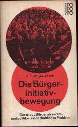 Mayer-Tasch, P.C.: Die Bürgerinitiativbewegung Der aktive Bürger als rechts- und politikwissenschaftliches Problem