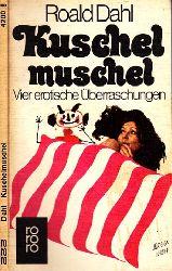 Dahl, Roald; Kuschelmuschel - Vier erotische Überraschungen 51.-100. Tausend