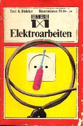 Bödeker, Klaus; 1 x 1 der Elektroarbeiten Illustrationen von Harry Berein 3., bearbeitete Auflage
