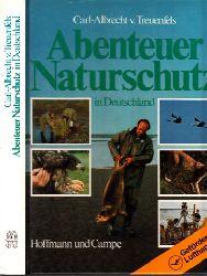 v. Treuenfels, Carl-Albrecht;  Abenteuer Naturschutz in Deutschland