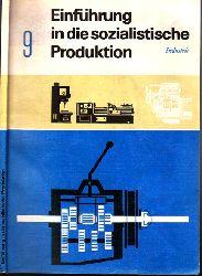 Autorengruppe; Einführung in die sozialistische Produktion - Lehrbuch für die Klassen 9