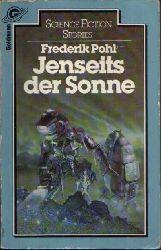 Pohl, Frederik: Jenseits der Sonne 2. Auflage, 13.-20. tausend