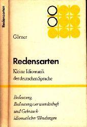 Görner, Herbert; Redensarten - Kleine Idiomatik der deutschen Sprache 4., unveränderte Auflage