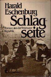 Eschenburg, Harald:  Schlagseite Roman aus der Weimarer Republik