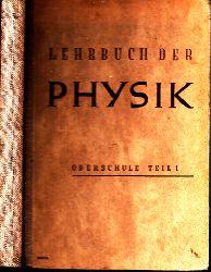 Autorengruppe; Lehrbuch der Physik für die Oberschule - Teil 1 - Kursunterricht 9. und 10. Schuljahr Mit 309 Abbildungen Zweite, durchgesehene Auflage