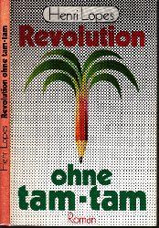 Lopes, Henri;  Revolution ohne tam-tam