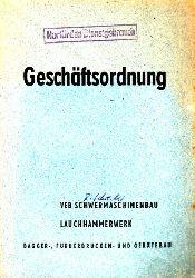Werkdirektor Hr. Heppner; Geschäftsordnung - VEB Schwermaschinenbau Lauchhammerwerk Bagger-, Förderbrücken- und Gerätebau
