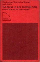 Rasehorn, Theo, Heinrich Lau und Bernhard von Grünberg: Wohnen in der Demokratie Soziales Mietrecht der Bundesrepublik Sammlung Luchterhand 227