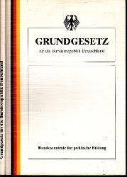 Bundeszentrale für politische Bildung, Bonn;  Grundgesetz für die Bundesrepublik Deutschland - Textausgabe Stand: Dezember 1992
