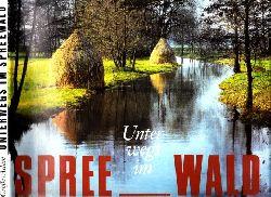Adam, Horst und Gerald Große; Unterwegs im Spreewald 1. Auflage