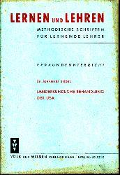 Siegel, Johannes und Gertrud Rosenow; Länderkundliche Behandlung der USA - Erdkundeunterricht - Lernen und Lehren, Methodische Schriften für lernende Lehrer