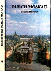 Akajomow, Pjotr, Georgi Drosdow Nikolai Rachmanow u. a.;  Durch Moskau - Bildstadtführer