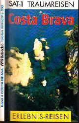 Autorengruppe;  Costa Brava - SAT 1 Traumreisen - Erlebnis-Reisen